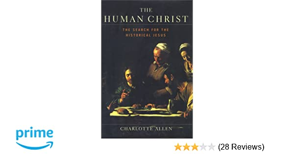 The HUMAN CHRIST: THE SEARCH FOR THE HISTORICAL JESUS ...