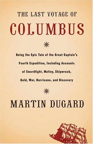 The Last Voyage of Columbus: Being the Epic Tale of the Great Captain's Fourth Expedition, Including Accounts of Swordfight, Mutiny, Shipwreck, Gold, War, Hurricane, and Discovery (Red Clover Christophers)