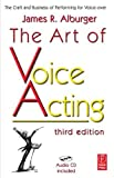 img - for The Art of Voice Acting: The Craft and Business of Performing for Voice-Over by James Alburger (2006-10-17) book / textbook / text book