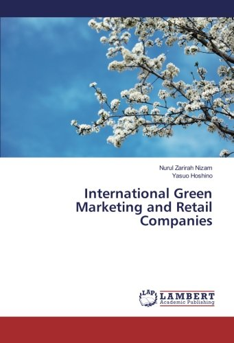 Nurul Zarirah Nizam(Technical University of Malaysia Malacca)、星野靖雄(環太平洋大学)著『International Green Marketing and Retail Companies』