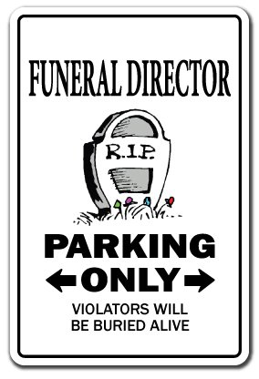 (FUNERAL DIRECTOR Sign parking parlor mortician undertaker Mortuary | Indoor/Outdoor | 12