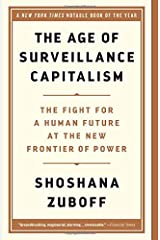 The Age of Surveillance Capitalism: The Fight for a Human Future at the New Frontier of Power Paperback