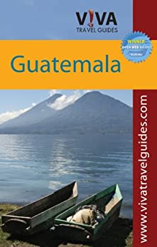 VIVA Travel Guides Guatemala by [Minster, Crit, Halberstadt, Jason]