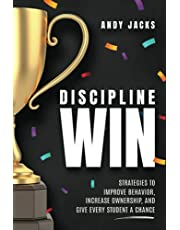 Discipline Win: Strategies to Improve Behavior, Increase Ownership, and Give Every Student a Chance