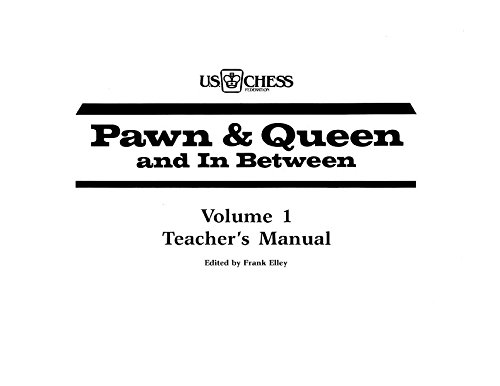 The House of Staunton Pawn and Queen and in Between - Teacher's Manual