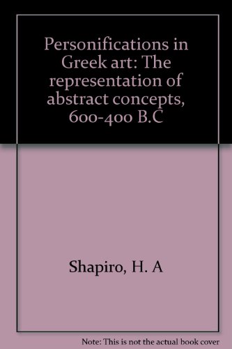Personifications in Greek art: The representation of abstract concepts, 600-400 B.C