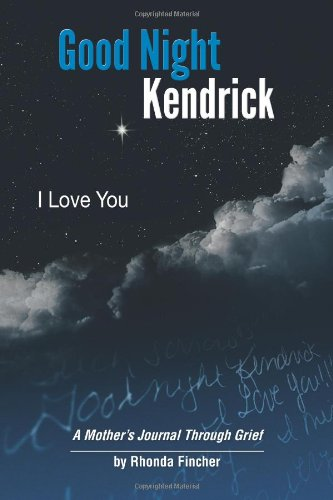 Good Night Kendrick, I Love You: A Mother's Journal Through Grief pdf epub