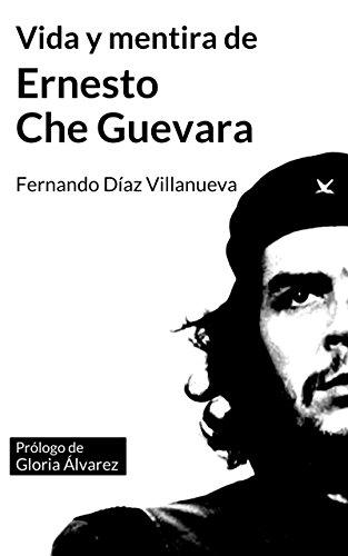Amazon vida y mentira de ernesto che guevara spanish vida y mentira de ernesto che guevara spanish edition by daz fandeluxe Document