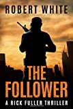 THE FOLLOWER: SAS hero turns Manchester hitman (A Rick Fuller Thriller)