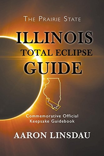 Illinois Total Eclipse Guide: Commemorative Official Keepsake Guide