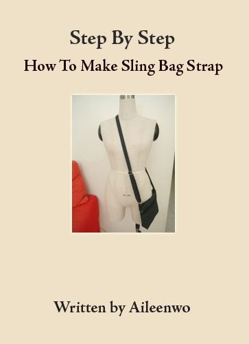 Ebook: Step by Step – How To Make Sling Bag Strap