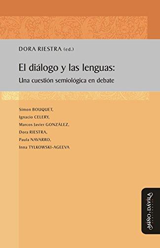 El diálogo y las lenguas: Una cuestión semiológica en debate (Desarrollo del lenguaje y didáctica de las lenguas nº 8) (Spanish Edition)