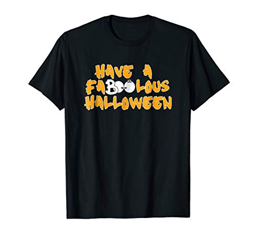 Have a FaBOOlous Halloween T-Shirt Tee Shirt -