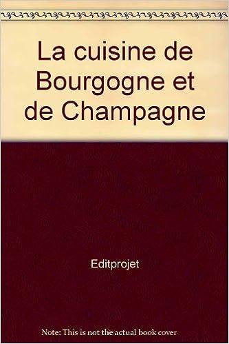 Téléchargement La Cuisine geste après geste : Bourgogne et Champagne epub pdf