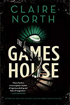 The Gameshouse by Claire North science fiction and fantasy book and audiobook reviews