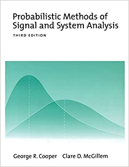Amazon Com Probabilistic Methods Of Signal And System Analysis The Oxford Series In Electrical And Computer Engineering 9780195123548 Cooper George R Mcgillem The Late Clare D Books