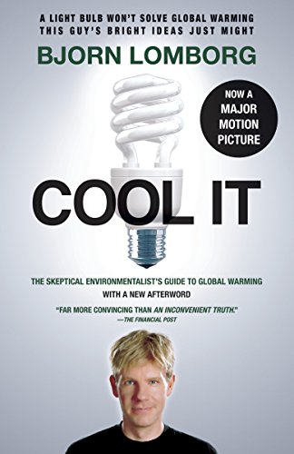 Cool It: The Skeptical Environmentalist's Guide to Global Warming (Random House Movie Tie-In Books) por Bjorn Lomborg