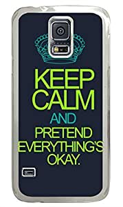 F Keep Calm And Pretend Everythings Okay PC Transparent Hard Case Cover Skin For Samsung Galaxy S5 I9600