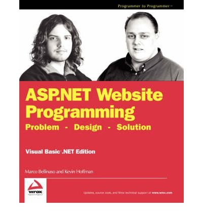 ASP.NET Website Programming: Visual Basic .NET Edition: Problem Design Solution (Programmer to Programmer) (Paperback) - Common by Hungry Minds Inc,U.S.