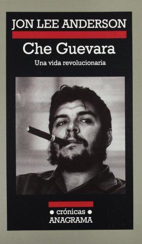 Che Guevara: Una Vida Revolucionaria (Spanish Edition)
