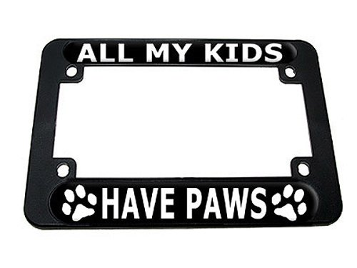 Graphics and More All My Kids Have Paws - Dog Cat Print Motorcycle License Plate Tag Frame