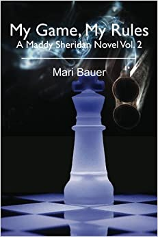 Book My Game, My Rules: A Maddy Sheridan Novel by Mari Bauer (2011-07-19)