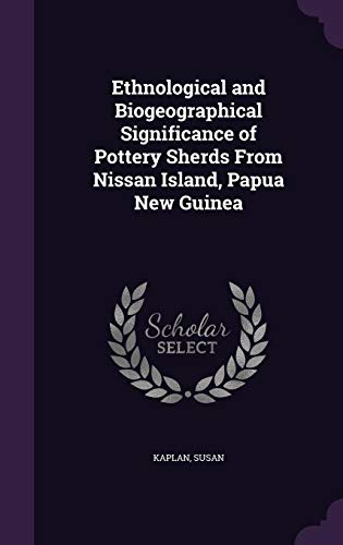 Ethnological and Biogeographical Significance of Pottery Sherds From Nissan Island, Papua New Guinea