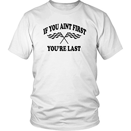 Talladega Racing Shirt - If You Aint First You're Last Unisex T-Shirt - Talladega Nights Quote