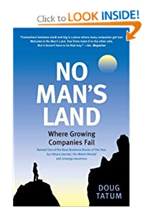 No Man's Land: A Survival Manual for Growing Midsize Companies Doug Tatum