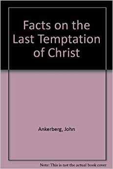 Book Facts on the Last Temptation of Christ (The Anker series)