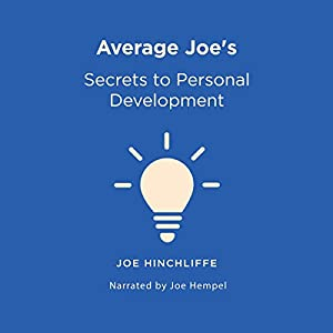 Average Joe's Secrets to Personal Development: A Simple and Straightforward Guide to Personal Growth Audiobook