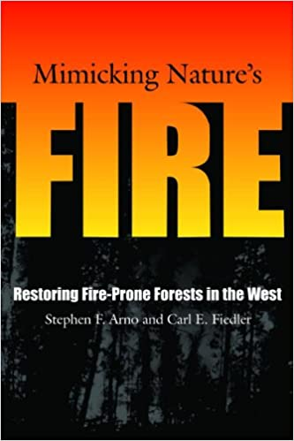 Mimicking Nature's Fire: Restoring Fire-Prone Forests In The