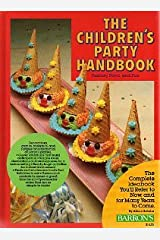 The Children's Party Handbook: Fantasy, Food, and Fun Hardcover