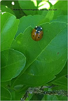 Book Website Password Organizer Ladybug on a Leaf: Never Worry About Forgetting Your Website Password or Login Again!