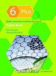 6 Plus Pupil's Book: Maths Extension Activities for Year 6