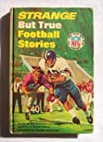 img - for Strange But True Football Stories (The Punt Pass and Kick Library, 8) book / textbook / text book