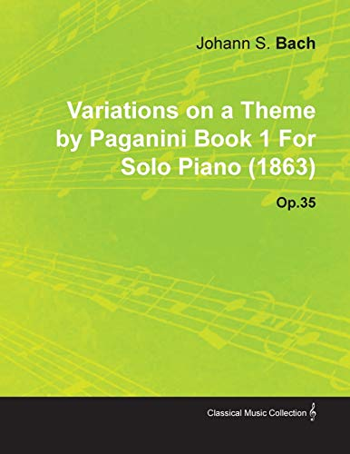Variations on a Theme by Paganini Book 1 by Johannes Brahms for Solo Piano (1863) Op.35 (Variations On A Theme By Paganini Sheet Music)