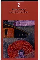 American Incident (Salt Modern Poets) by Brian Henry (2002-11-15) Paperback
