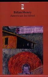 American Incident (Salt Modern Poets) by Brian Henry (2002-11-15)