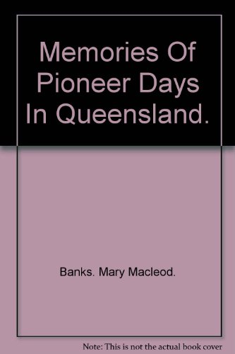 memories-of-pioneer-days-in-queensland