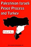 Palestinian-Israeli Peace Process and Turkey, Bülent Aras, 1560725494