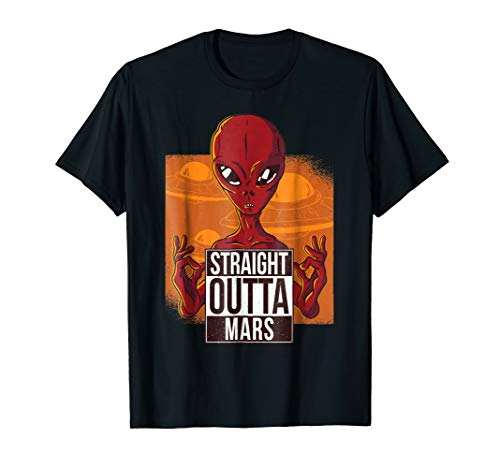 Straight outta Mars Alien Tee - Funny Alien UFO Gift T-Shirt by Gangsta Alien Rap / Hip Hop Culture