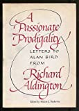 A Passionate Prodigality, Richard Aldington, 0871042592