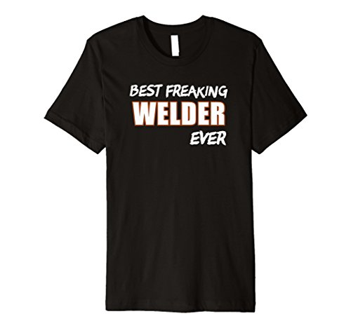 Best Welder T shirt Premium, gift Welding Guy apparel - Guys For Costume Ideas Nerd