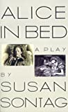 Alice in Bed, Susan Sontag, 0374523851