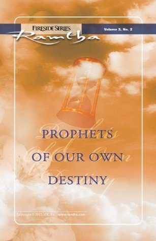 Prophets of Our Own Destiny (Fireside Series, Vol. 3, No. 2)