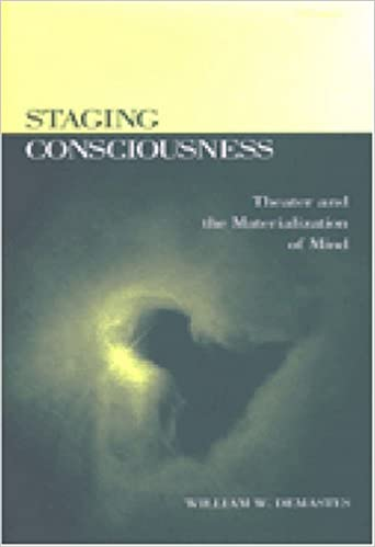 Staging Consciousness Theater and the Materialization of Mind