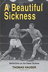 A Beautiful Sickness: Reflections on the Sweet Science Paperback