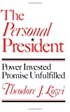 The Personal President, Theodore J. Lowi, 0801494265