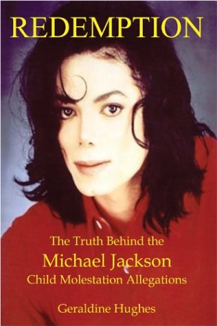 Redemption: The Actuality Behind the Michael Jackson Child Molestation Allegations